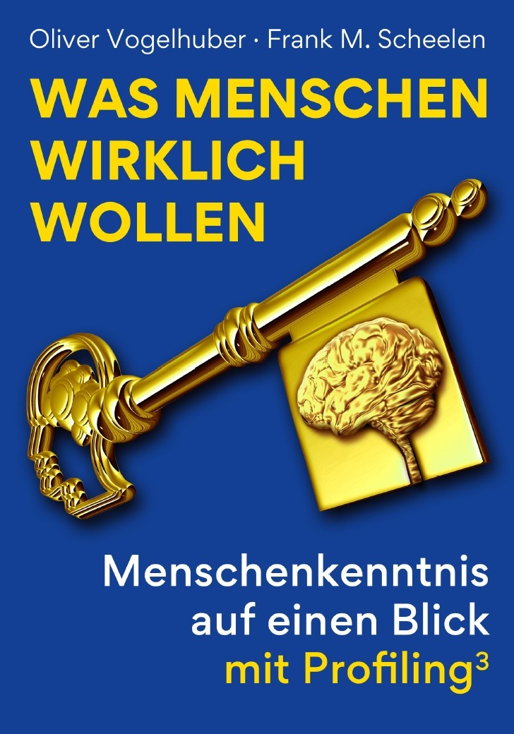 Scheelen, Frank M. Vogelhuber, Oliver Was Menschen wirklich wollen